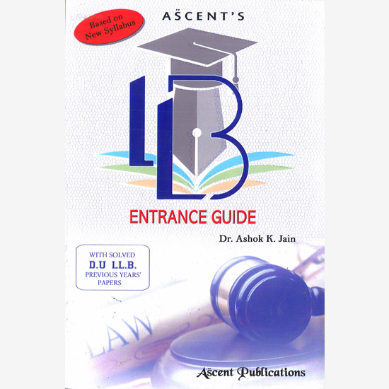 LLB Entrance Guide - Dr  Ashok Kumar Jain - Ascent Publications